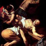 Caravaggio a Roma. Crocifissione di san Pietro, 1600-1601. Olio su tela, cm. 230 x 175. Conversione di San Paolo, 1600-1601. olio su tela, cm. 230×175. Basilica di Santa Maria del Popolo