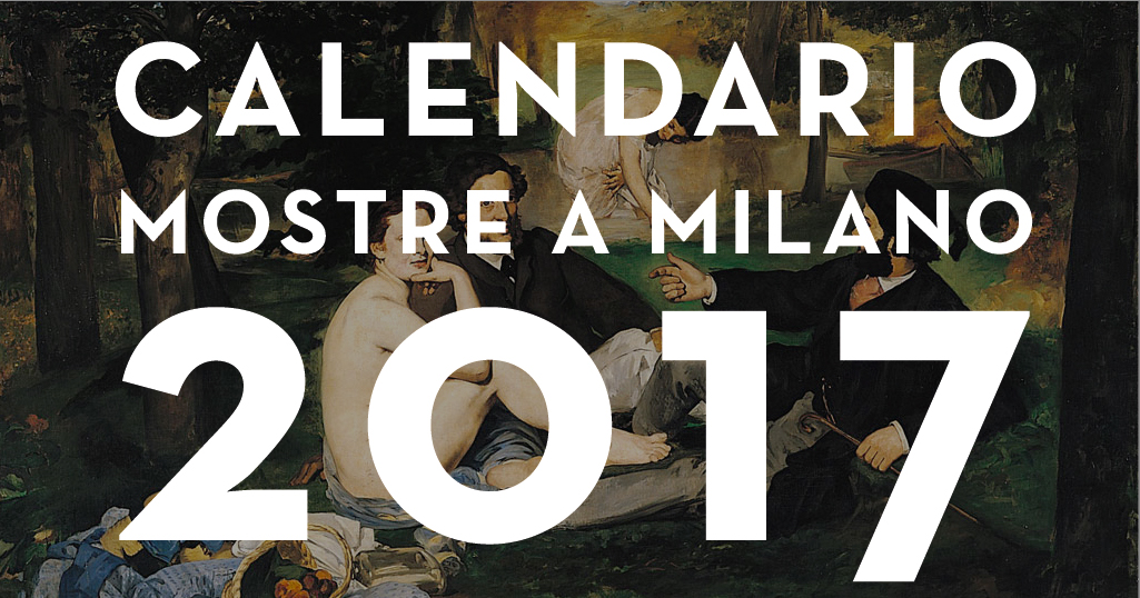 Mostre a milano 2017 calendario mostre ed eventi for Eventi design milano 2017