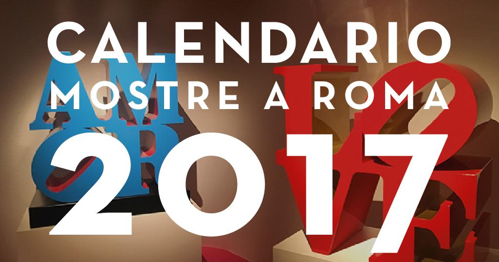 Mostre a roma 2017 calendario completo mostre ed eventi for Mostre roma 2016