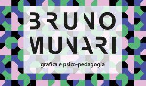 Bruno Munari. Grafica e psico-pedagogia. Gam Torino